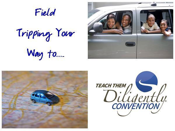 Teach Them Diligently Travel Field Trip Ideas