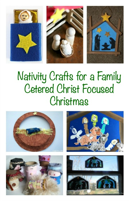 Nativity Crafts for a Family Centered Christ Focused Christmas
